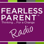 Fearless Parent Radio